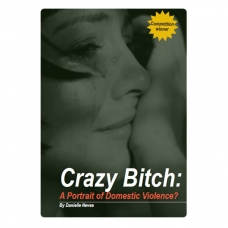 Crazy bitch : A portrait of domestic violence?