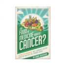 Can Food Be Medicine Against Cancer?