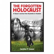 The Forgotten Holocaust: a Gypsy's Journey from Auschwitz to Freedom