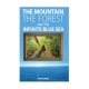 The Mountain, the Forest and the Infinite Blue Sea