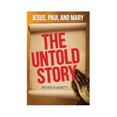 Jesus, Paul and Mary - The Untold Story
