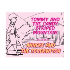Tommy and the candy stripe mountain and Anneke and the Toverwitch.