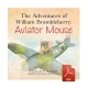 The adventures of William Brambleberry: Aviator Mouse - eBook