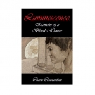 Luminescence: Memoirs of a Blood Hunter, Book 1