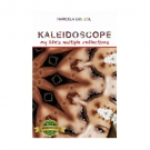 Kaleidoscope : My life's multiple reflections