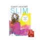 Coach yourself slim : weight loss coaching for a healthier, happier you - eBook