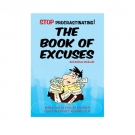 Stop Procrastinating! The Book of Excuses