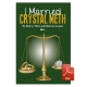 I Married Crystal Meth : for better or worse until Meth tear us apart - eBook