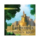 The Hunchback and the Kitchen Maid