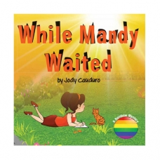 While Mandy Waited: Book 2 Rainbow Mystery