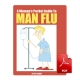 A Woman's Pocket Guide to Man Flu - eBook