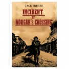 Incident at Morgan's Crossing