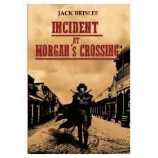 Incident at Morgan's Crossing