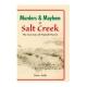 Murders and Mayhem at Salt Creek: The True Secrets