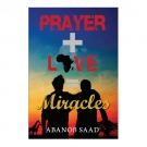 Prayer + Love = Miracles