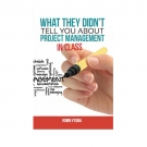 What they didn't tell you about project management in class