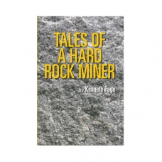 Tales of a Hard Rock Miner