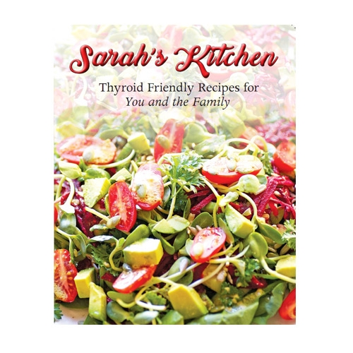 Sarah's Kitchen - Thyroid Friendly Recipes for You and the