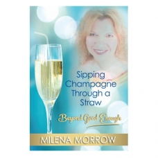 Sipping champagne through a straw: Beyond good enough (2nd Edition)