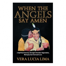 When the Angel Say Amen: The history of the Cherokee Indians